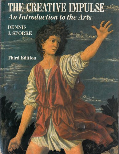 9780131898615: The Creative Impulse Combined: An Introduction to the Arts (Vol 1 & 2)