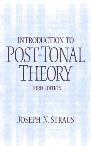 9780131898905: Introduction to Post-Tonal Theory