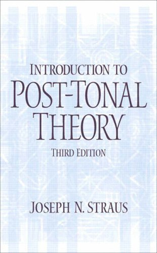 9780131898905: Introduction to Post-Tonal Theory (3rd Edition)