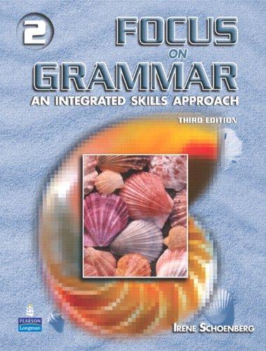 Focus on Grammar 2 (3rd Edition): Irene E. Schoenberg