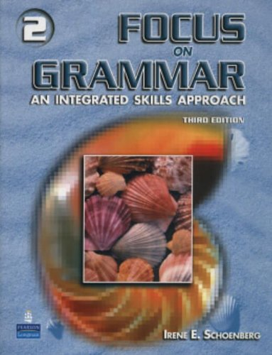 Focus On Grammar 2: An Integrated Skills Approach, Third Edition
