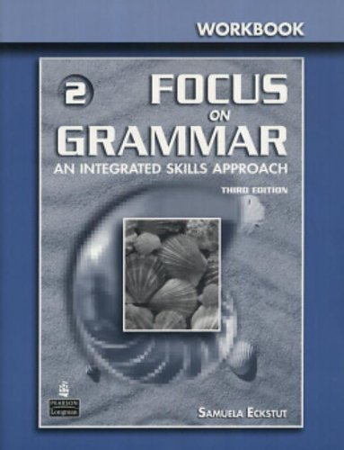 9780131899742: Focus on Grammar 2 Workbook: An Integrated Skills Approach, 3rd Edition