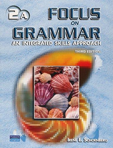 Focus on Grammar: Split Student Book Bk.: Irene E. Schoenberg