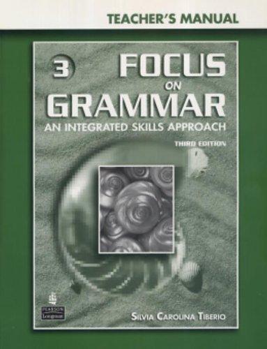 9780131899872: Focus on Grammar 3: An Integrated Skills Approach Teacher's Manual with Teacher Resource CD-ROM (Third Edition)