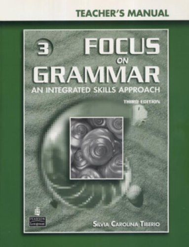 9780131899872: Focus on Grammar 3: An Integrated Skills Approach Teacher's Manual with Teacher Resource CD-ROM (Third Edition)