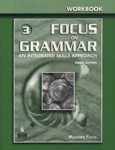 9780131899902: Focus on Grammar 3: An Integrated Skills Approach, Third Edition (Full Workbook)