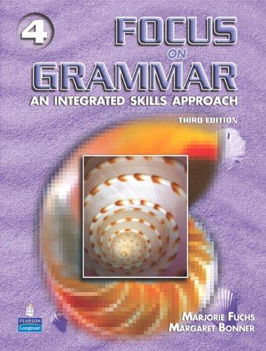 Focus on Grammar 4: An Integrated Skills: Marjorie Fuchs, Margaret