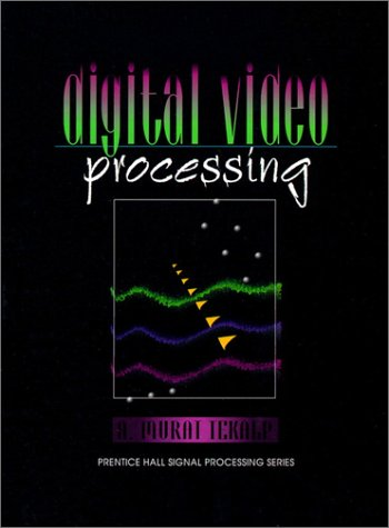 9780131900752: Digital Video Image Processing (Prentice-Hall Series in Signal Processing)
