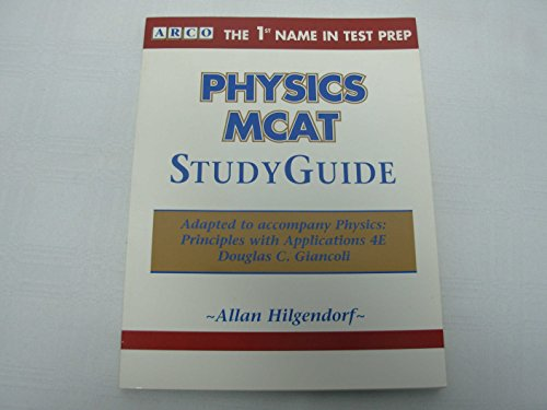 9780131903982: ARCO Physics MCAT Study Guide (Adapted to accompany Physics: Principles with Applications, D.C. Giancoli)