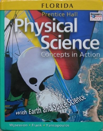 Prentice hall Physical Science: Concepts In Action (Florida Edition): Wysession, Michael E.