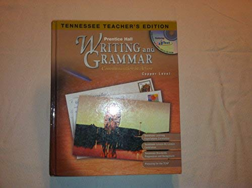Writing and Grammar Communication in Action, Tennessee Teacher's Copper Level Edition (2004 ...
