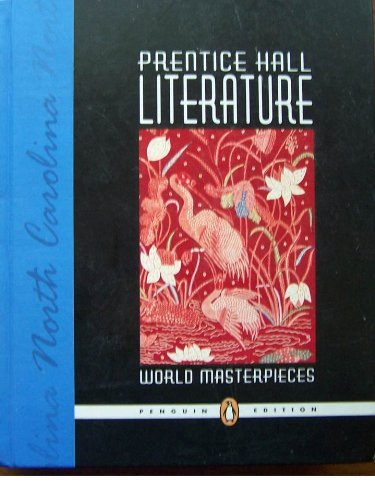 Prentice Hall Literature: World Masterpieces- North Carolina: Penguin Edition