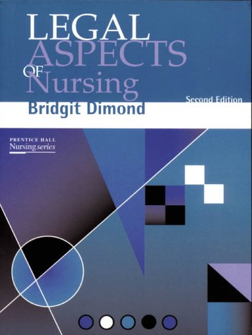 Legal Aspects of Nursing: Dimond, Bridgit