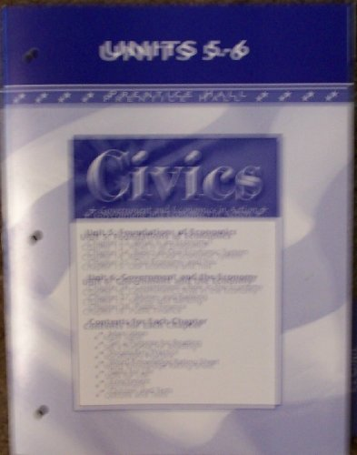 9780131910263: Civics: Government and Economics in Action, Units 5-6, 2005, Prentice Hall