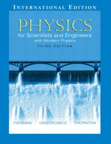 9780131911826: Physics for Scientists & Engineers, Volume 2 (21-38) (3rd, 05) by Fishbane, Paul - Gasiorowicz, Stephen - Thornton, Steve [Paperback (2004)]