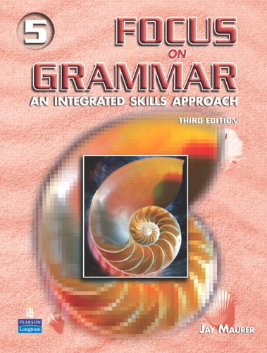 9780131912731: Focus on Grammar, Level 5: An Integrated Skills Approach