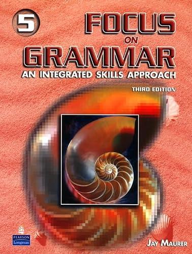 9780131912755: Focus on Grammar: An Integrated Skills Approach: 5
