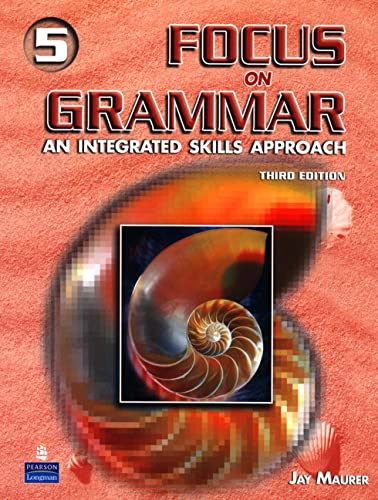 Focus on Grammar 5: An Integrated Skills Approach, Third Edition