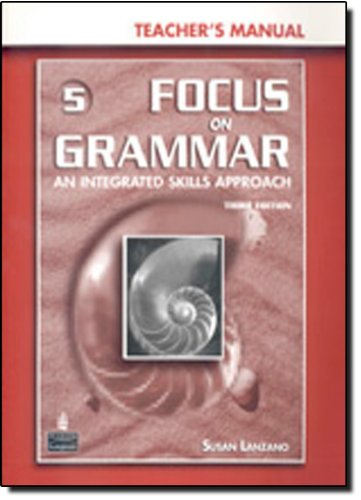 9780131912762: Focus on Grammar 5: An Integrated Skills Approach, Teacher's Manual