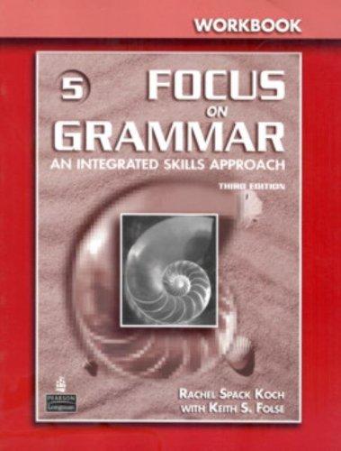 9780131912779: Focus on Grammar 5: Workbook- An Integrated Skills Approach, 3rd Edition