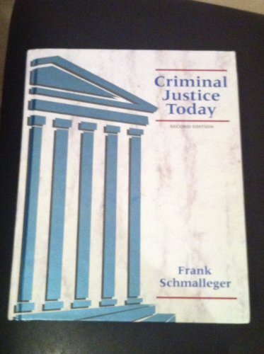 9780131913479: Criminal Justice Today Schmalleger