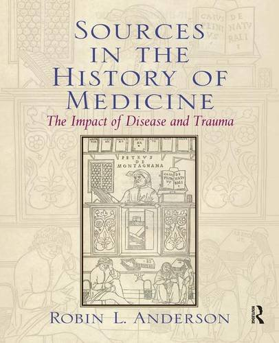 9780131913486: Sources in the History of Medicine: The Impact of Disease and Trauma