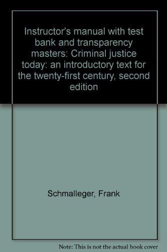 9780131913547: Instructor's manual with test bank and transparency masters: Criminal justice today: an introductory text for the twenty-first century, second edition