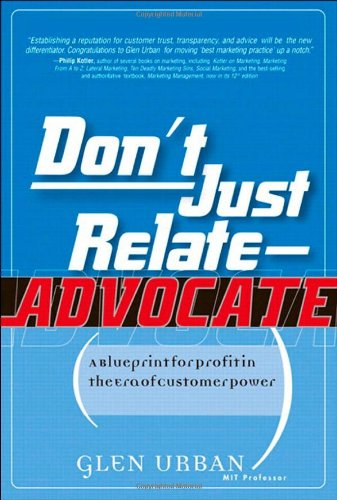 9780131913615: Don't Just Relate - Advocate: A Blueprint for Profit in the Era of Customer Power