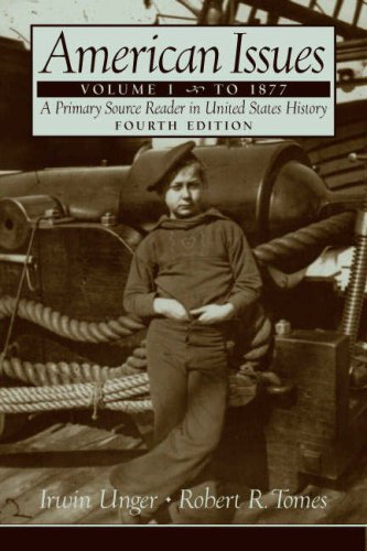 9780131914674: American Issues: A Primary Source Reader in United States History, Volume 1 (To 1877) (4th Edition)