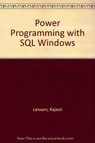9780131915459: Power Programming With SQLWindows (Book and Disk)