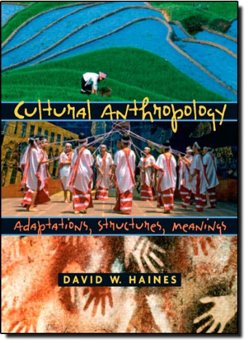 9780131915763: Cultural Anthropology: Adaptations, Structures, Meanings