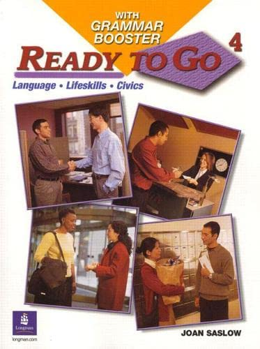 9780131919204: Ready To Go 4 With Grammar Booster: Language, Lifeskills, Civics