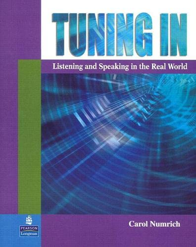 9780131919327: Tuning In: Listening and Speaking in the Real World