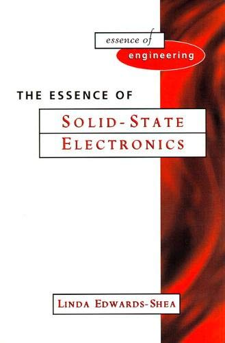 9780131920972: The Essence of Solid-State Electronics (Prentice Hall Essence of Engineering S.)