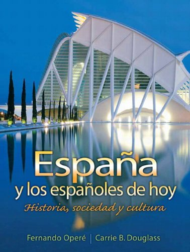 9780131922198: Espana Y Los Espanoles de Hoy: Historia, Sociedad Y Cultura