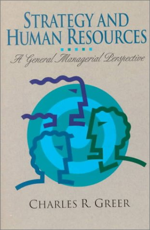 9780131922389: Strategy and Human Resources: A General Managerial Perspective