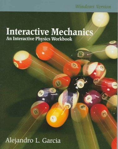 9780131924772: Interactive Mechanics: An Interactive Physics Workbook: Windows Version