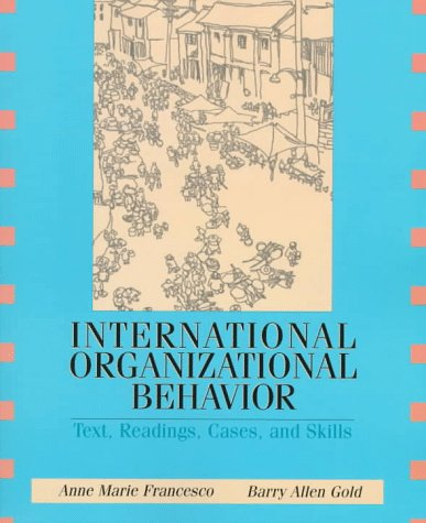 International Organizational Behavior: Text, Readings, Cases, and: Anne Marie Francesco,