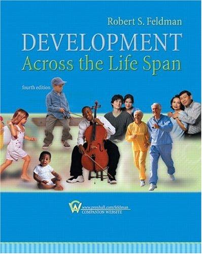 DEVELOPMENT ACROSS THE LIFE SPAN: ROBERT FELDMAN