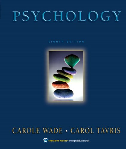 Psychology (8th Edition): Carole Wade; Carol Tavris