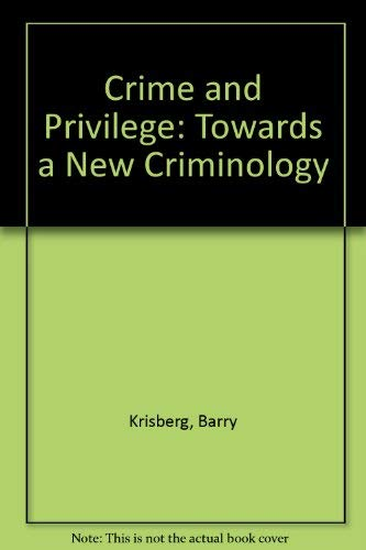 9780131927322: Crime and Privilege: Towards a New Criminology
