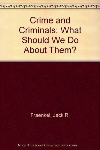 9780131928725: Crime and Criminals: What Should We Do About Them? (Inquiry into crucial American problems)