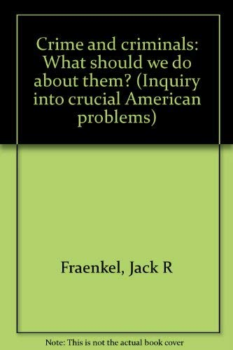 9780131928800: Crime and criminals: What should we do about them? (Inquiry into crucial American problems)