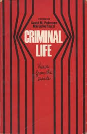 Criminal Life; Views from the Inside: David M. Petersen;