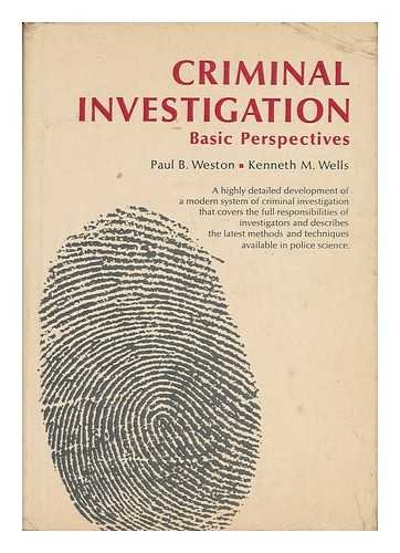 Criminal investigation: basic perspectives (Prentice-Hall series in: Paul B Weston