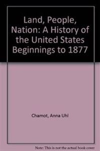 Land, People, Nation: A History of the: Chamot, Anna Uhl,