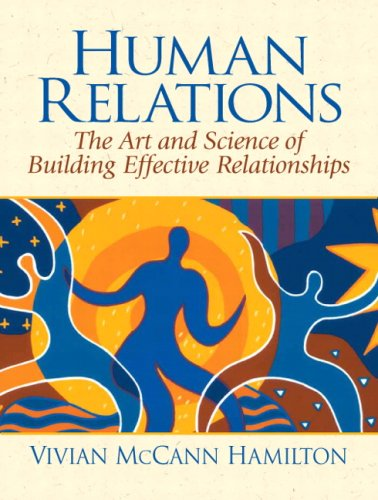 9780131930643: Human Relations: The Art and Science of Building Effective Relationships