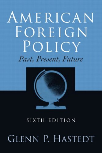 9780131930698: American Foreign Policy, Past, Present, Future (6th Edition)