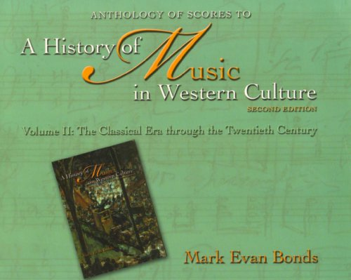 9780131931121: Anthology of Scores to A History of Music in Western Culture, Volume II: The Classical Era through the Twentieth Century, Second Edition (v. 2)