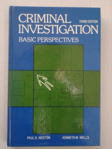 Criminal investigation: Basic perspectives (Prentice-Hall series in: Weston, Paul B